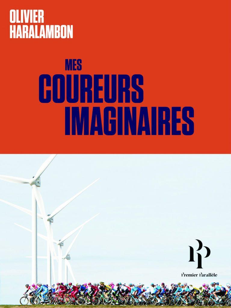 Mes coureurs imaginaires, par Olivier Haralambon